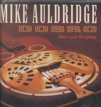 DOBRO BLUES AND BLUEGRASS BY AULDRIDGE,MIKE (CD)