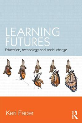 Learning Futures By Facer, Keri