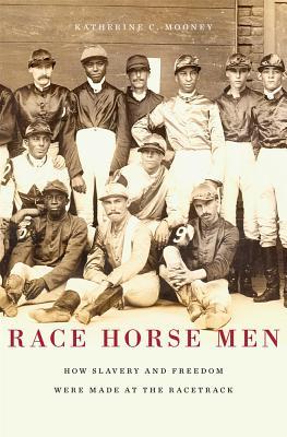 Race Horse Men By Mooney, Katherine C.