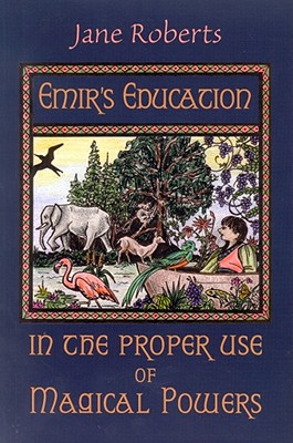 Emir's Education in the Proper Use of Magical Powers By Roberts, Jane/ Whitney, Rebecca (ILT)