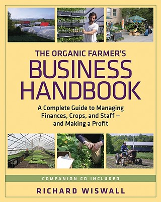 The Organic Farmer's Business Handbook By Wiswall, Richard